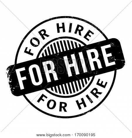 For Hire rubber stamp. Grunge design with dust scratches. Effects can be easily removed for a clean, crisp look. Color is easily changed.