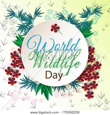 Stylish square banner for World Wildlife day. Background traces of animals unusual leaves and flowers. Vector illustration.