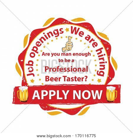 Professional Beer Taster. Job openings. We are hiring - printable business label / stamp for job vacancies