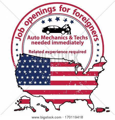 Job openings for foreigners in United States - Auto Mechanics and Techs needed. Grunge business stamp / label with USA flag and map. Print colors used