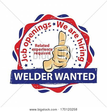 Welder wanted, Job Openings, We are Hiring - business label / ribbon with thumbs up. Print colors used