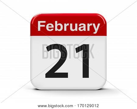 Calendar web button - The Twenty First of February - International Mother Language Day three-dimensional rendering 3D illustration