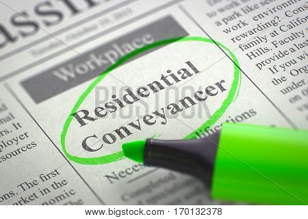 Residential Conveyancer - Classified Advertisement of Hiring in Newspaper, Circled with a Green Marker. Blurred Image with Selective focus. Job Seeking Concept. 3D Render.