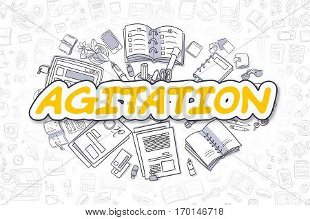 Yellow Inscription - Agitation. Business Concept with Doodle Icons. Agitation - Hand Drawn Illustration for Web Banners and Printed Materials.