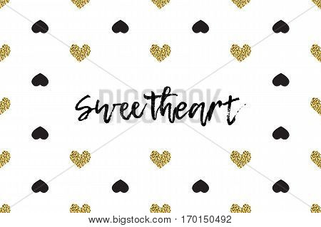 Valentine greeting card with text, black and gold hearts. Inscription - Sweetheart