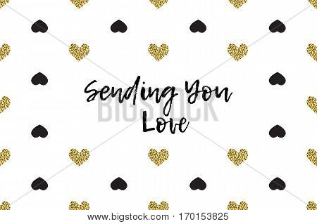Valentine greeting card with text, black and gold hearts. Inscription - Sending You Love