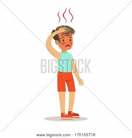 Sick Overheated Kid Feeling Unwell Suffering From Sickness Needing Healthcare Medical Help Cartoon Character. Ill Child With Health Damage Showing The Symptoms Vector Illustrations.