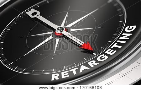 3D illustration of a compass with needle pointing the word retargeting over black background. Online advertising and behavioral remarketing concept.