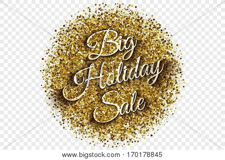 Big Holiday Sale Vector Illustration. Golden Shiny Tinsel Square Particles in Circle Shape with 3d Text on Transparent Background. Celebration, shopping and party design element