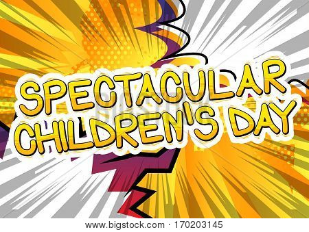 Spectacular Children's Day - Comic book style word on abstract background.