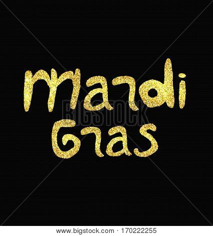 Mardi gras. Fat Tuesday. Gold inscription. Vector illustration on a black background.