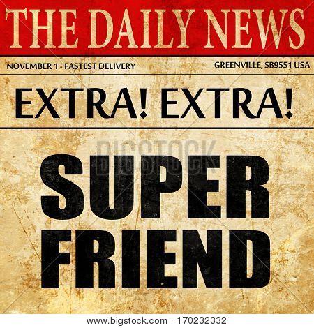 super friend, newspaper article text