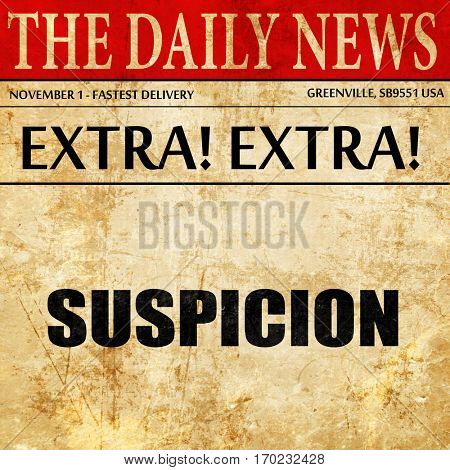 suspicion, newspaper article text