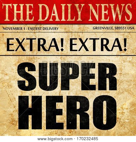 super hero, newspaper article text