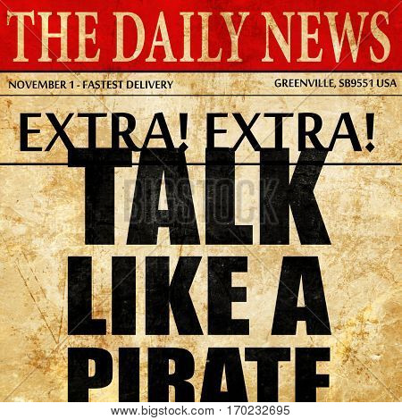 talk like a pirate, newspaper article text