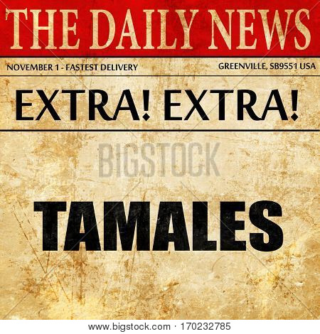 tamales, newspaper article text