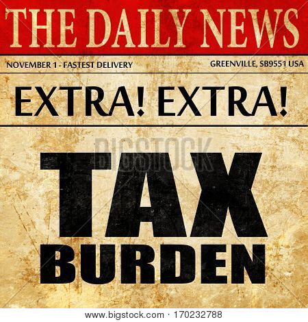 tax burden, newspaper article text