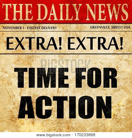 time for action, newspaper article text