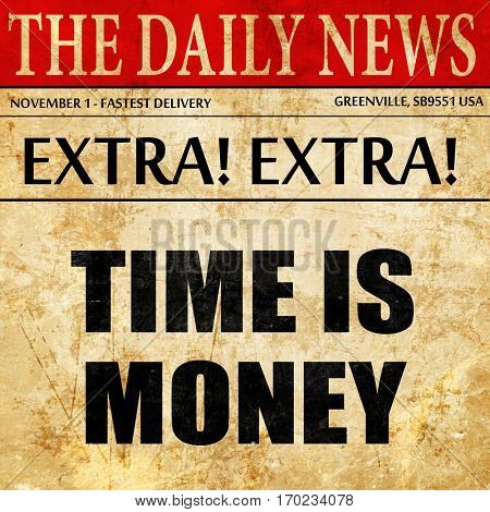 time is money, newspaper article text