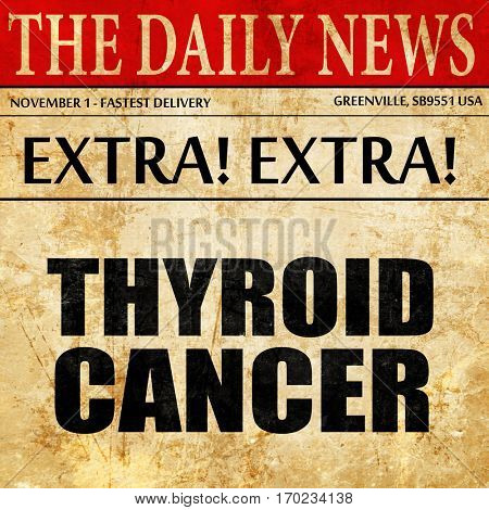 thyroid cancer, newspaper article text