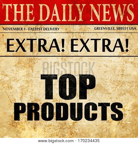top products, newspaper article text