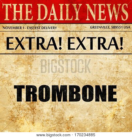 trombone, newspaper article text