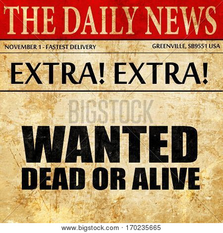 wanted dead or alive, newspaper article text