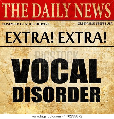 vocal disorder, newspaper article text