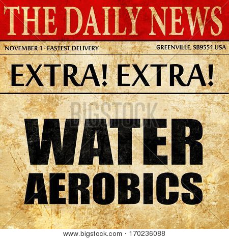 water aerobics, newspaper article text