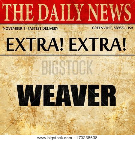 weaver profession, newspaper article text