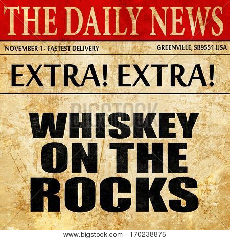 whiskey on the rocks, newspaper article text