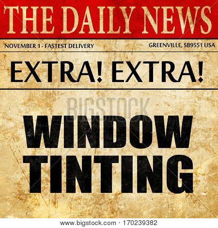 window tinting, newspaper article text