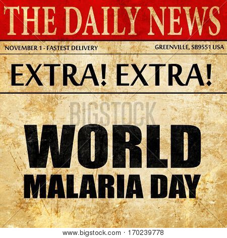 world malaria day, newspaper article text