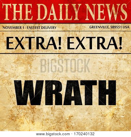 wrath, newspaper article text