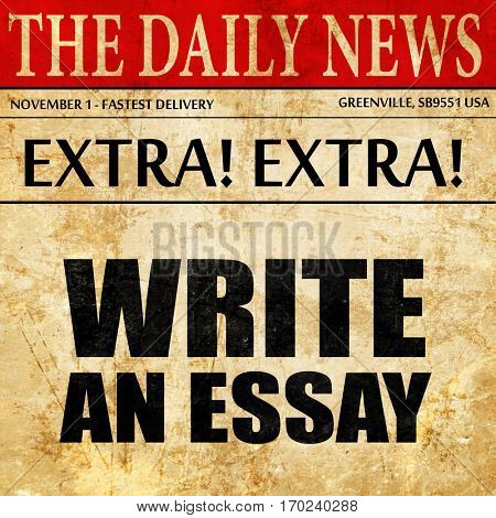 write an essay, newspaper article text