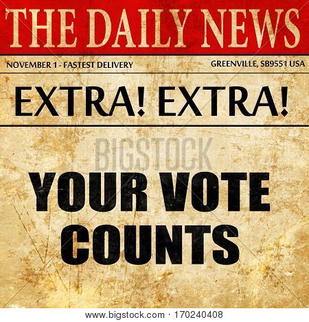 your vote counts, newspaper article text