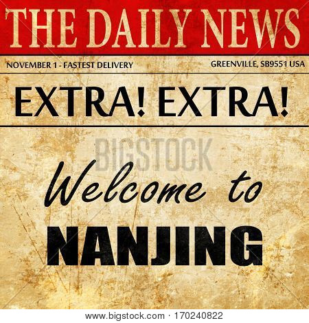 Welcome to nanjing, newspaper article text