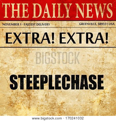 Steeplechase sign background, newspaper article text