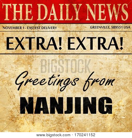 Greetings from nanjing, newspaper article text
