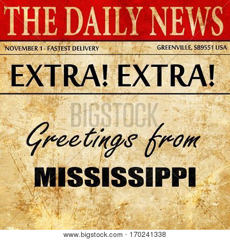 Greetings from mississippi, newspaper article text