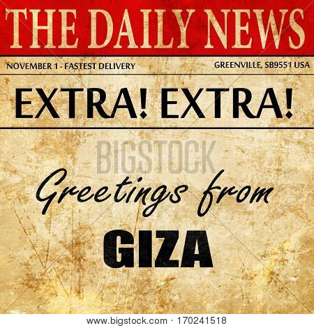 Greetings from giza, newspaper article text