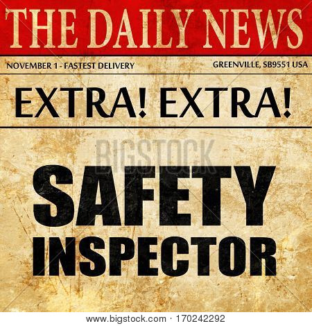 safety inspector, newspaper article text