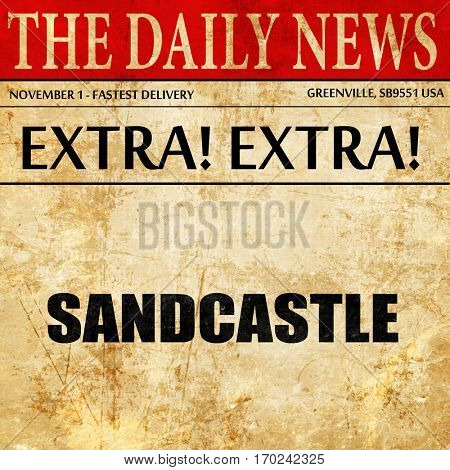 sandcastle, newspaper article text
