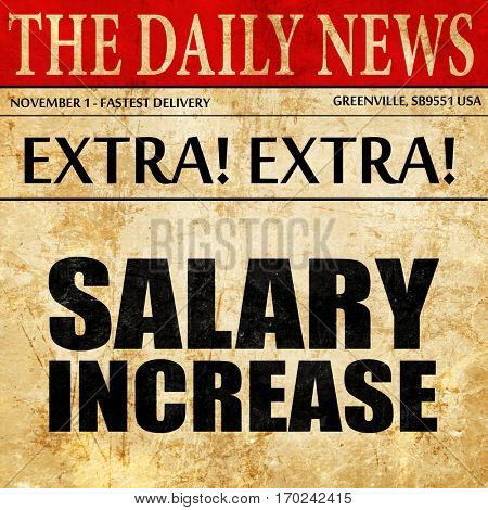 salary increase, newspaper article text