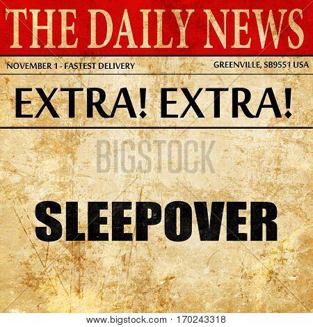 sleepover, newspaper article text