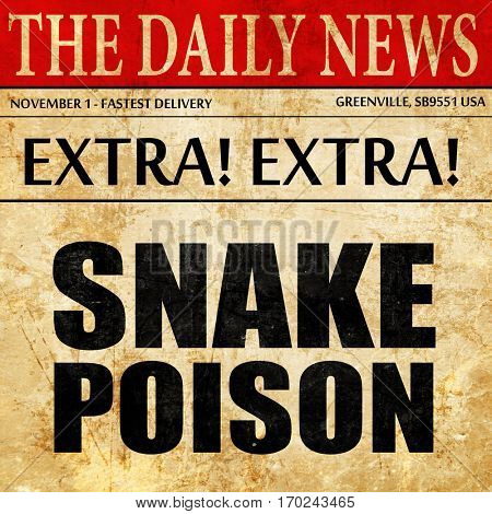 snake poison, newspaper article text