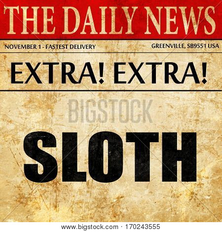 sloth, newspaper article text