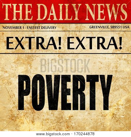 Poverty sign background, newspaper article text