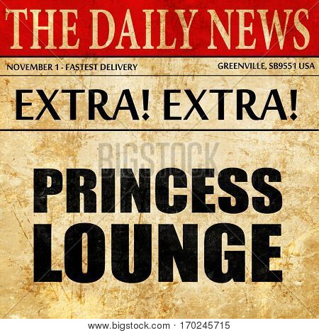 princess lounge, newspaper article text
