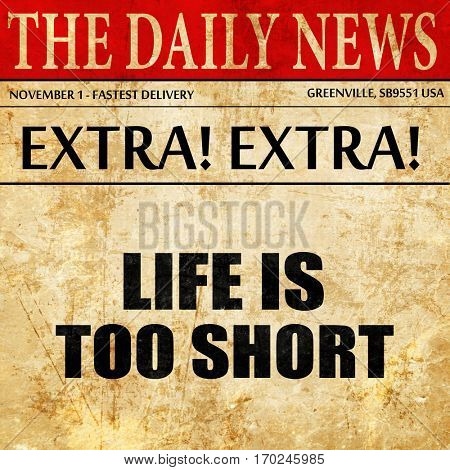 life is too short, newspaper article text